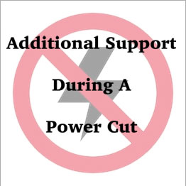 Additional Support During a Power Cut