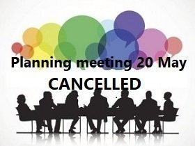 Planning meeting 20 May cancelled